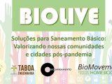 BioLive – Soluções para Saneamento Básico: Valorizando nossas comunidades e cidades pós-pandemia